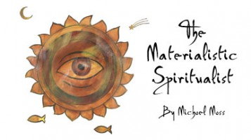 The Materialistic Spiritualist