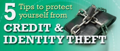 5 Tips to protect yourself from Credit & Identity Theft