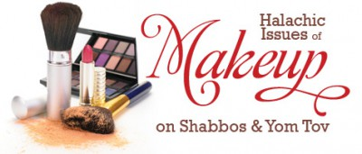 Makeup on Shabbos & Yom Tov