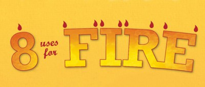 8 uses for fire