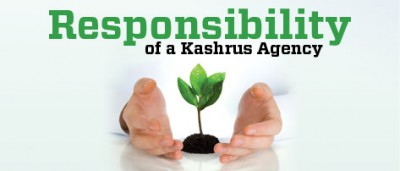 Responsibility of A Kashrus Agency