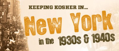 Keeping Kosher in… New York 1930s & 1940s