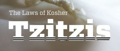The Laws of Kosher Tzitzis