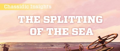 Chassidic Insights: The Splitting of the Sea