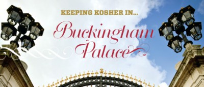 Keeping Kosher in… Buckingham	 Palace