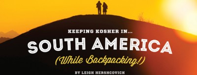 Keeping Kosher in South America (While Backpacking!)
