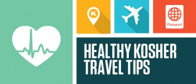 Healthy Kosher Travel Tips