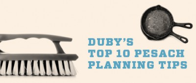 Duby's Top 10 Pesach Planning Tips