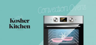 Your Kosher Kitchen – Convection Ovens