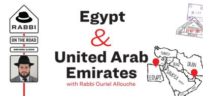 Rabbi On the Road – Egypt & United Arab Emirate with Rabbi Ouriel Allouche