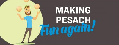 Making Pesach Fun Again