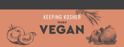Keeping Kosher When Vegan