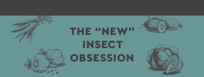 "The ""New"" Insect Obsession"