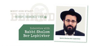 Who's Behind the <i class='icon-OK'>OK</i> – Interview with Rabbi S.B. Lepkivker