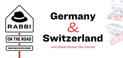 Rabbi on the Road – Germany & Switzerland with Rabbi Sholom Ber Hendel
