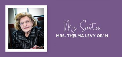 "My Savta, Mrs. Thelma Levy ob""m: A Few Moments with My Savta, my Great-Grandmother"