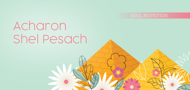 """""""Acharon Shel Pesach, Soul Nutrition"""" With Drawings Of Yellow Pyramids and Flowers"""