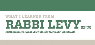 """What I Learned From Rabbi Levy, OB""""M"""