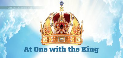 Chassidic Insights: At One With the King