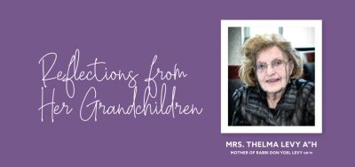 "Reflections from Her Grandchildren: Mrs. Thelma Levy a""h"