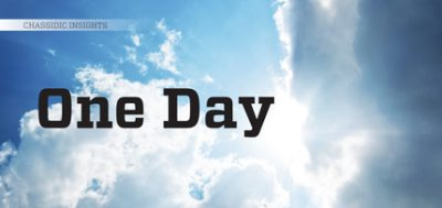 Chassidic Insights: One Day